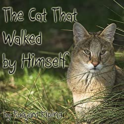 The Cat That Walked by Himself (Dramatized)