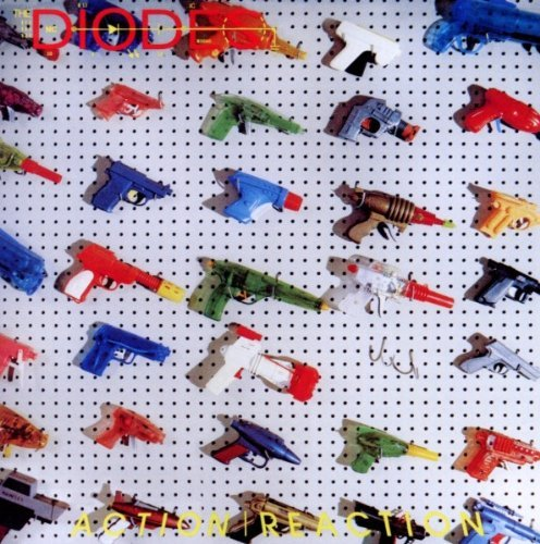 Action/Reaction by The Diodes - Diode 01