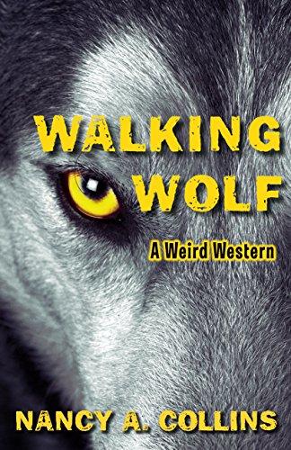 Walking Wolf: A Weird Western (Sunglasses After Dark)