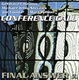 Conference Call / Final Answer by Gebhard Ullmann (2002-09-02)
