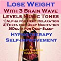 Lose Weight with Three Brainwave Music Recordings: Alpha, Theta, Delta -for Three Different Sessions Speech by Randy Charach, Sunny Oye Narrated by Randy Charach