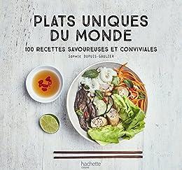 Amazon Com Plats Uniques Du Monde Beaux Livres Cuisine