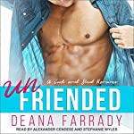 Unfriended: A Geek and Stud Romance: Love in New Highland, Book 1 | Deana Farrady