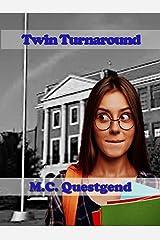 Twin Turnaround: A Crossdressing Tale Kindle Edition