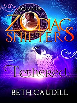Tethered: A Zodiac Shifters Paranormal Romance: Aquarius by [Caudill, Beth]