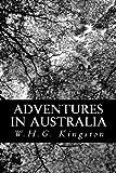 Adventures in Australia, W. H. G. Kingston, 1480234788