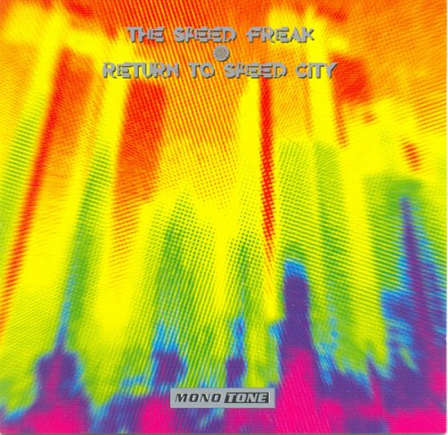 The Speed Freak-Return To Speed City-(MONO018)-CD-FLAC-1993-dL Download