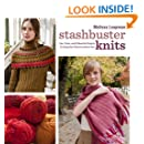 Stashbuster Knits: Tips, Tricks, and 21 Beautiful Projects for Using Your Favorite Leftover Yarn