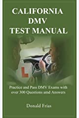 CALIFORNIA DMV TEST MANUAL: Practice and Pass DMV Exams with over 300 Questions and Answers. Paperback