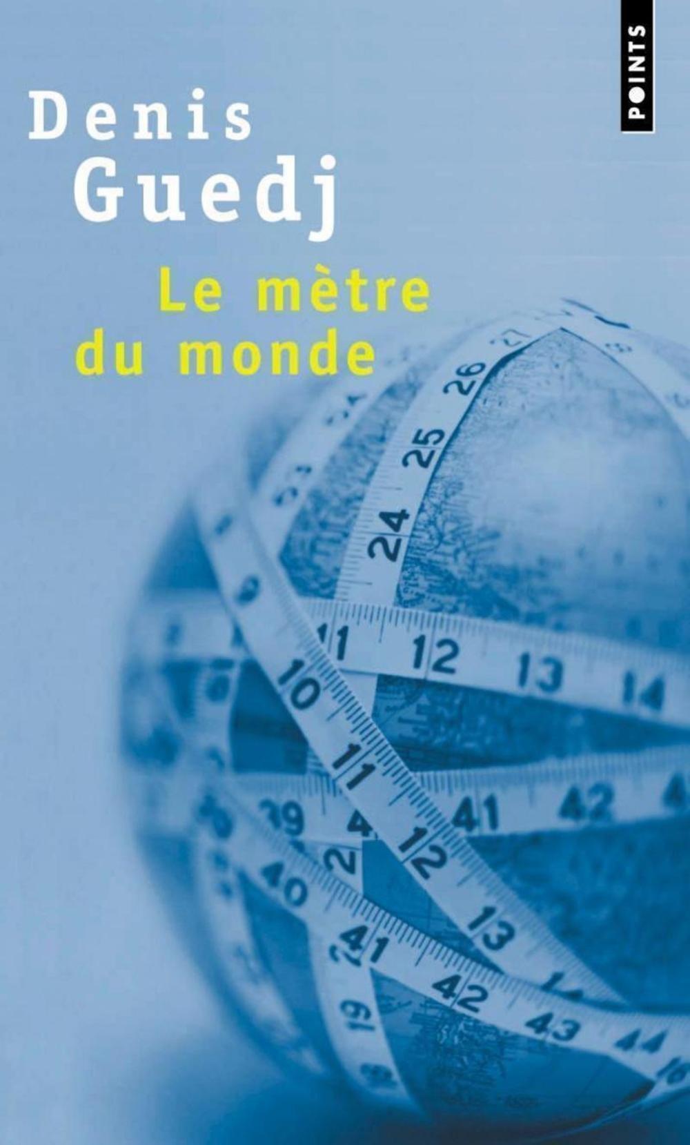 Le mètre du monde (Points): Amazon.es: Denis Guedj: Libros en ...