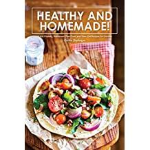 Healthy and Homemade!: 40 Kid-Friendly, Restaurant, Fast Food, and Take-Out Recipes for Children