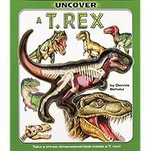 Uncover a T. Rex: Take a Three Dimensional Look Inside a T. Rex