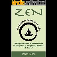 Zen: The Beginners Guide on How to Practice