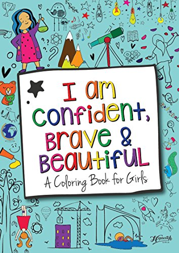 I Am Confident, Brave & Beautiful: A Coloring Book for Girls (Christmas Presents For 4 Yr Old Girl)