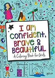 I Am Confident, Brave & Beautiful: A Coloring Book for G