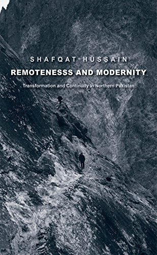 Download Remoteness and Modernity: Transformation and Continuity in Northern Pakistan (Yale Agrarian Studies Series) Pdf