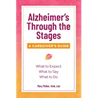 Alzheimer's Through the Stages: A Caregiver's Guide