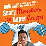 Scary Monsters and Supercreeps | Dom Joly