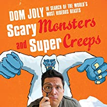 Scary Monsters and Supercreeps Audiobook by Dom Joly Narrated by Dom Joly
