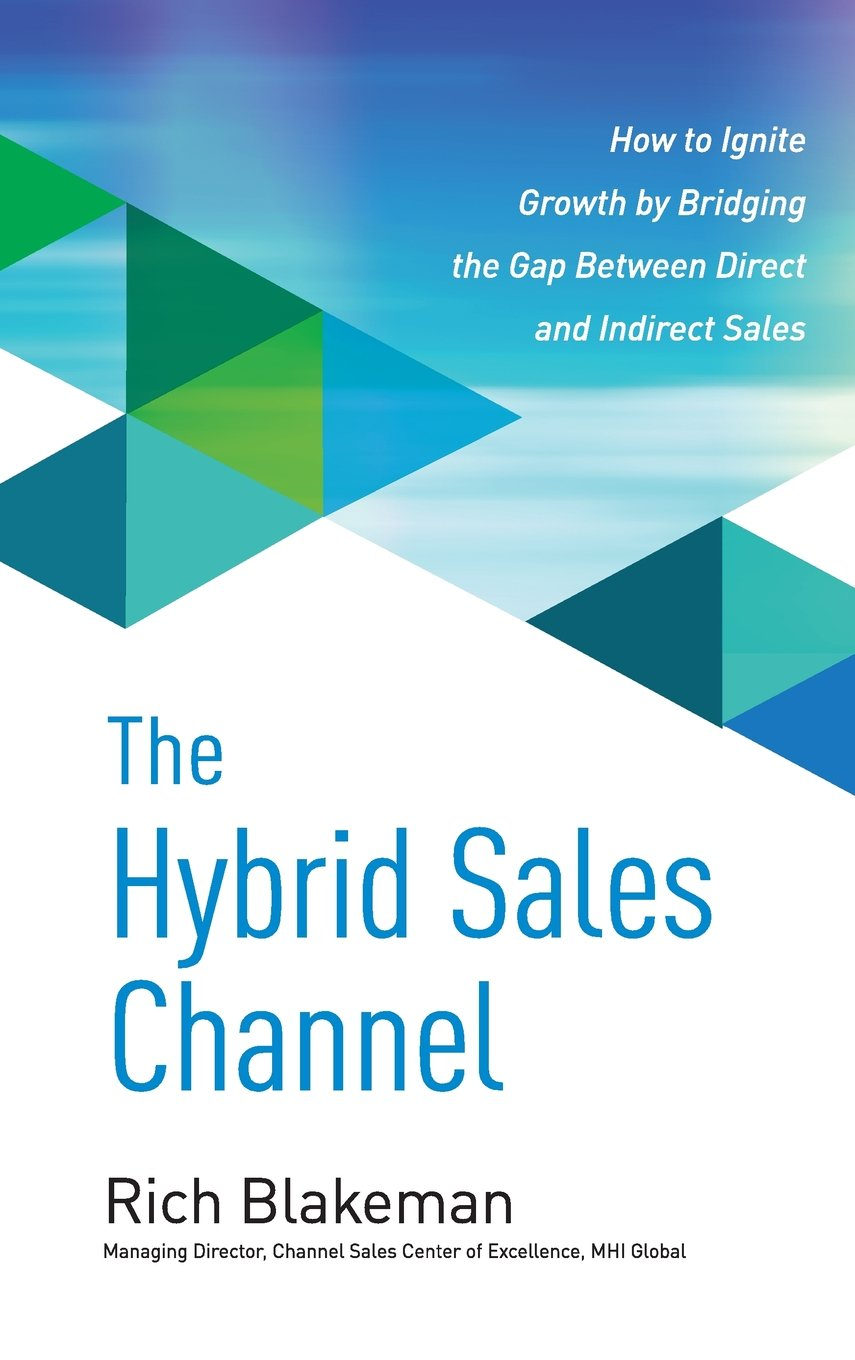 The Hybrid Sales Channel: How to Ignite Growth by Bridging