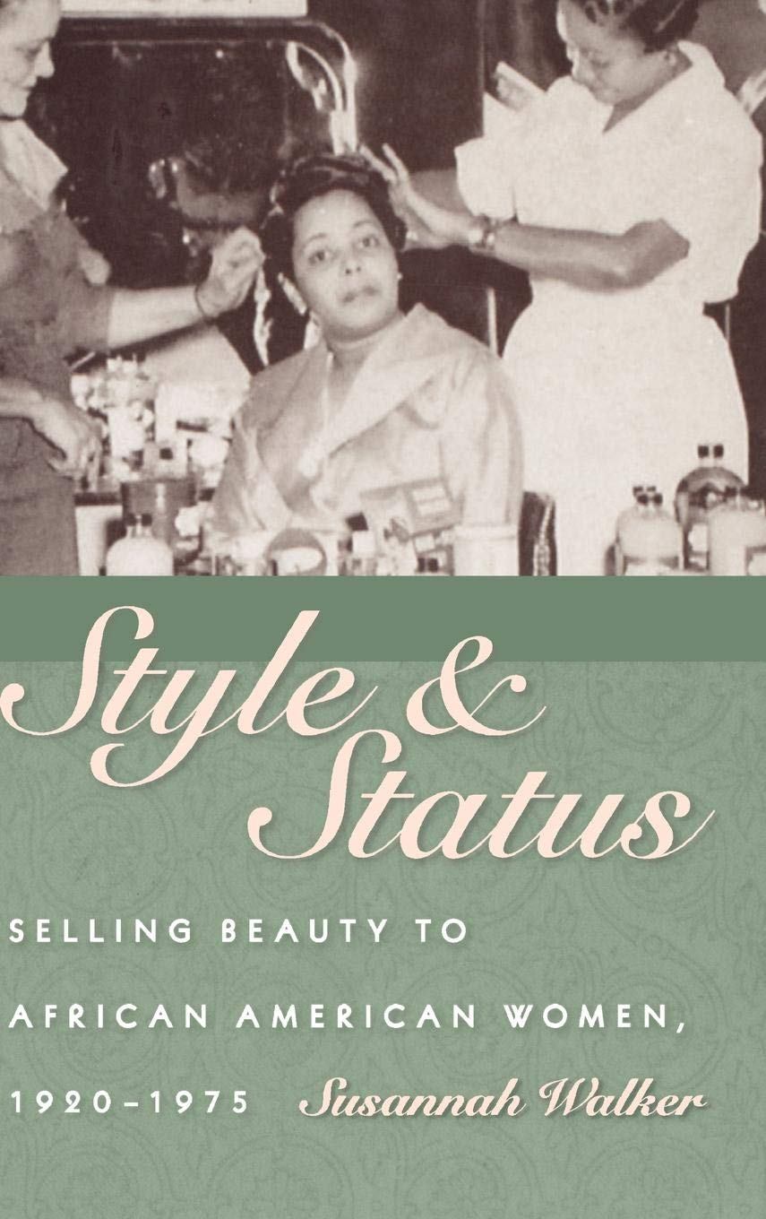Style and Status: Selling Beauty to African American Women, 1920-1975 PDF