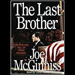 The Last Brother: The Rise and Fall of Teddy Kennedy | Joe McGinniss