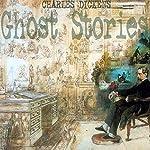 Charles Dickens: Ghost Stories   Charles Dickens