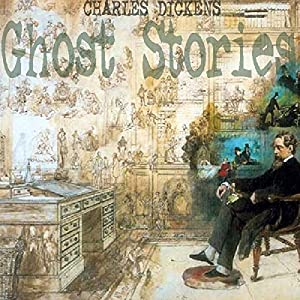 Charles Dickens: Ghost Stories Audiobook