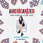 Americanized: Rebel Without a Green Card | Sara Saedi