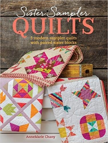 Sister Sampler Quilts: 3 Modern Sampler Quilts with Paired Sister ... : quilt books amazon - Adamdwight.com