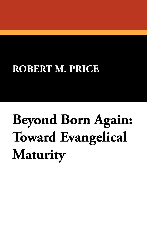 Download Beyond Born Again: Toward Evangelical Maturity pdf epub