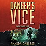 Danger's Vice: Holly Danger, Book 2 | Amanda Carlson