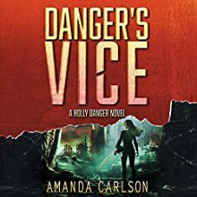 Danger's Vice: Holly Danger, Book 2 Audiobook by Amanda Carlson Narrated by Emma Wilder