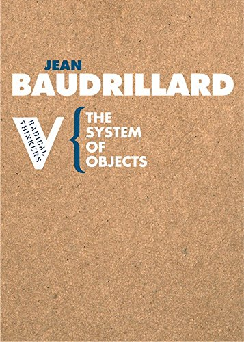 The System of Objects (Radical Thinkers) Paperback – January 17, 2006 Jean Baudrillard James Benedict Verso 1844670538