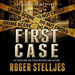 First Case: McRyan Mystery Series Prequel | Roger Stelljes