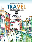 Travel Coloring Books for Adults: A Grayscale coloring books (Travel around the world)