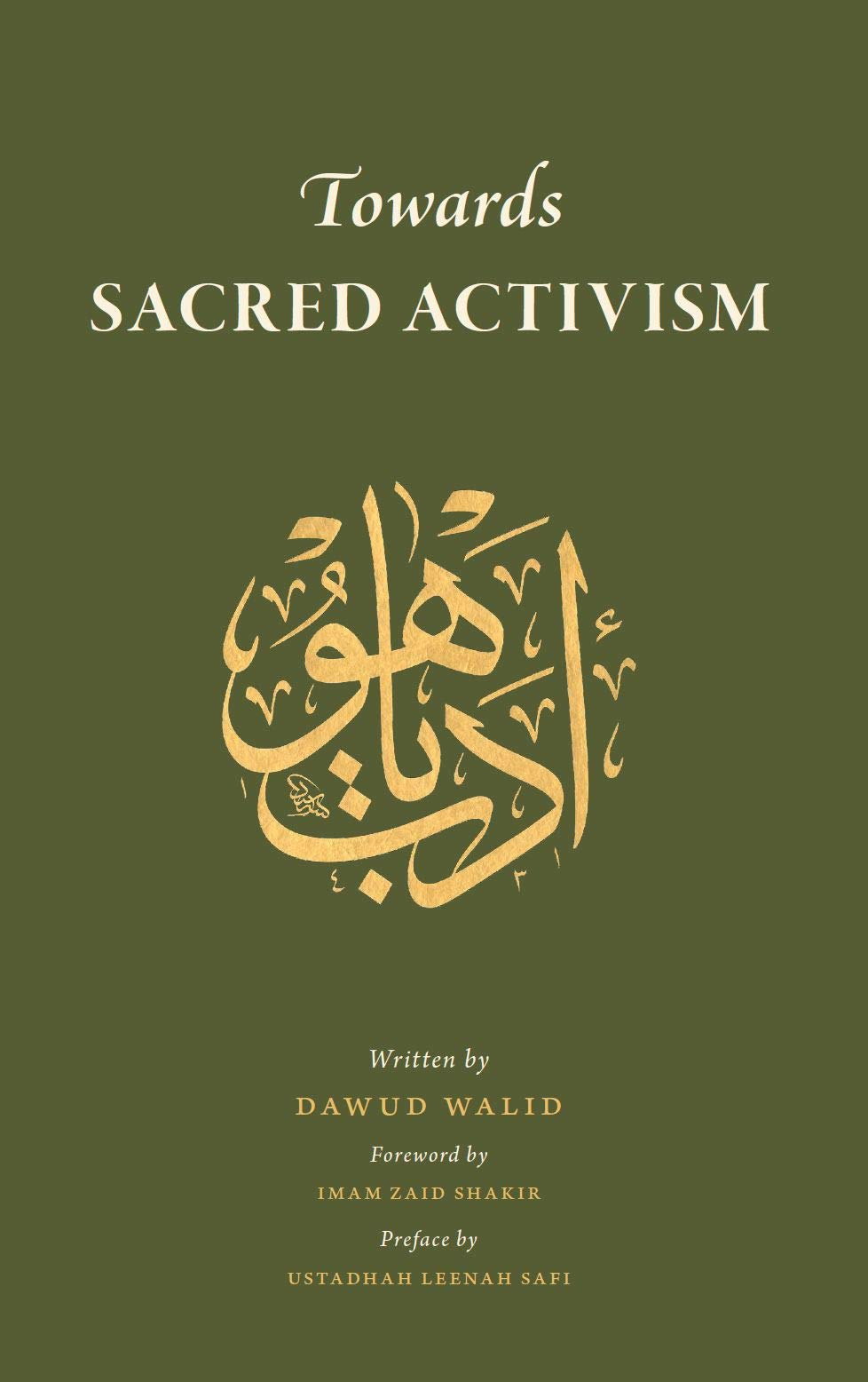 Towards Sacred Activism: Dawud Walid: 9781732258815: Amazon.com: Books