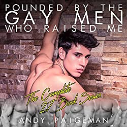 Pounded by the Gay Men Who Raised Me: The Complete 27 Book Series