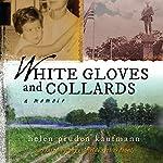 White Gloves and Collards: A Memoir | Helen Pruden Kaufmann