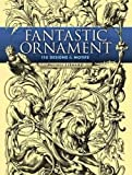 img - for Fantastic Ornament: 110 Designs and Motifs (Dover Pictorial Archive) book / textbook / text book