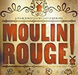Moulin Rouge! - A Film directed By Baz Luhrmann