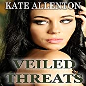 Veiled Threats: Sophie Masterson/Dixon Security Series, Book 4 | Kate Allenton