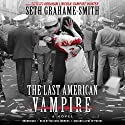 The Last American Vampire Audiobook by Seth Grahame-Smith Narrated by MacLeod Andrews
