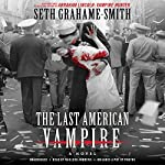 The Last American Vampire | Seth Grahame-Smith