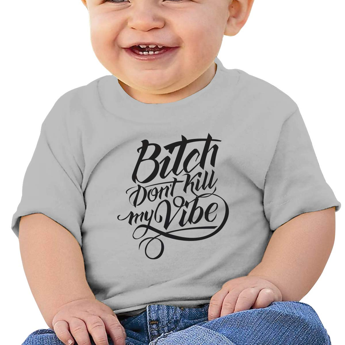 Bitch Dont Kill My Vibe Baby T-Shirt Kids Cotton T Shirts Short Sleeve Graphic Tees for 6M-2T Baby