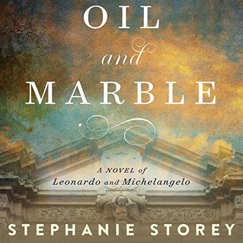 Oil and Marble: A Novel of Leonardo and - Storey Studio