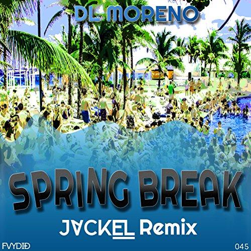 Spring Break (JackEL Remix)