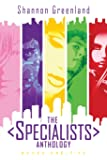 THE SPECIALISTS SERIES – Shannon Greenland/S. E. Green