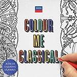 Colour Me Classical - 2CD Set + Colou...