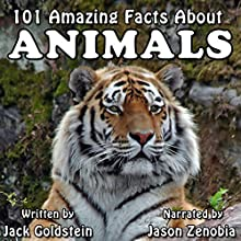 101 Amazing Facts About Animals Audiobook by Jack Goldstein Narrated by Jason Zenobia